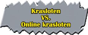 Krasloten vs Online Krasloten